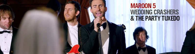 Maroon 5 wedding crashers and the party tuxedo for Maroon 5 wedding video
