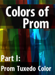 The Colors of Prom - Part I: Prom Tuxedo Color