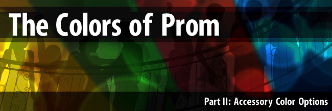 The Colors of Prom - Part II: Accessory Color Options