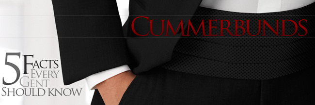 The Cummerbund: 5 Facts Every Gent Should Know