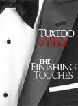 Tuxedo Style: The Finishing Touches