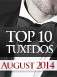 Top Ten Tuxedo Styles for August 2014!