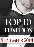Top Ten Tuxedo Styles for September 2014!