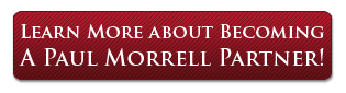 Learn More About Becoming a Paul Morrell Partner on PaulMorrell.com!