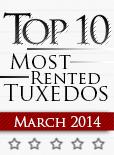 Top Ten Tuxedo Styles for March 2014!